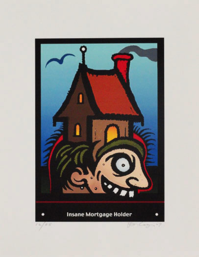 Insane Mortgage Holder