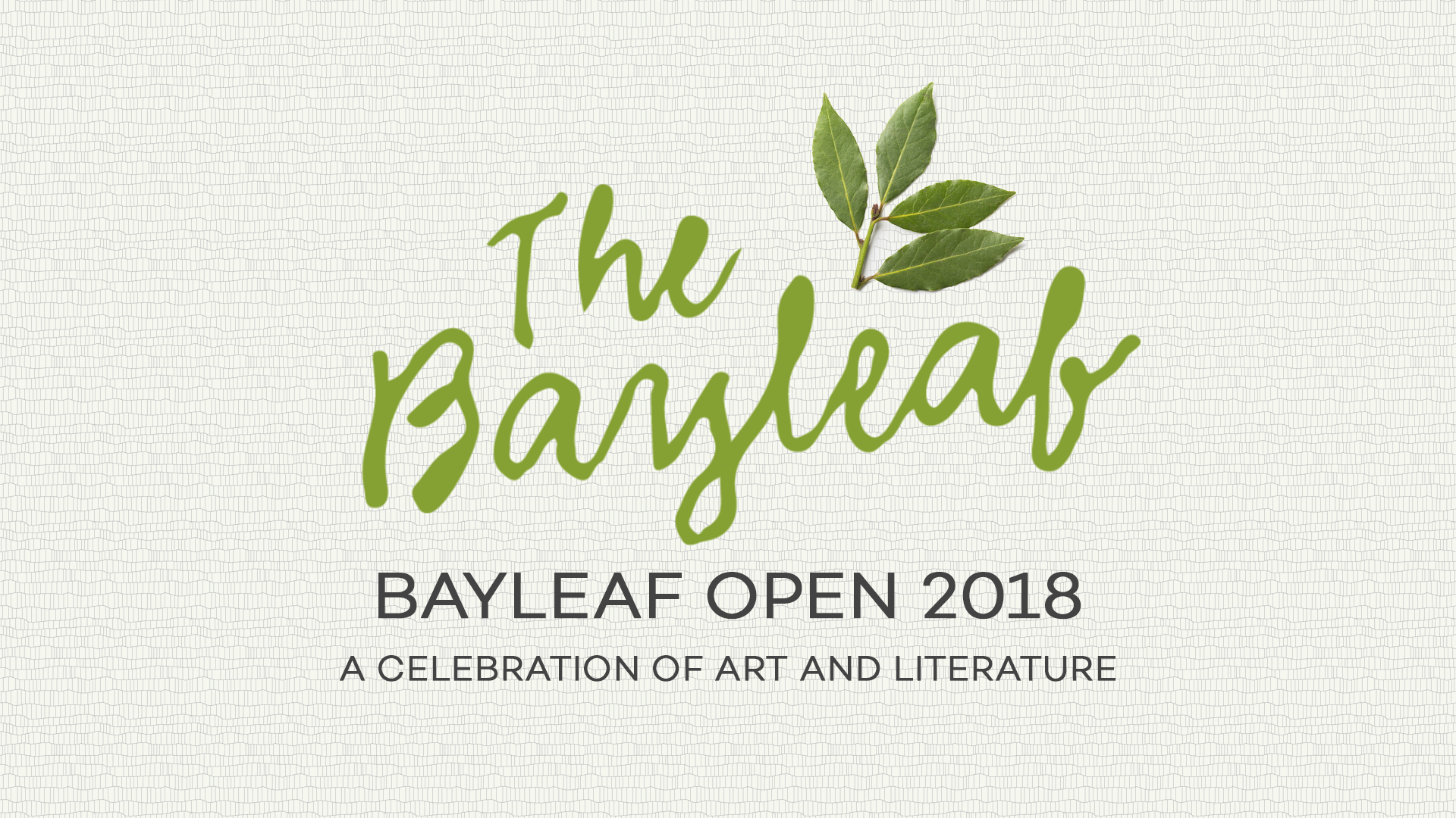 The Bayleaf Open 2018: A Celebration of Art and Literature