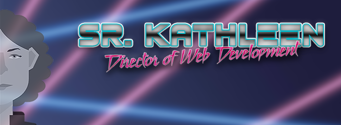 Sr. Kathleen Director of Web Development